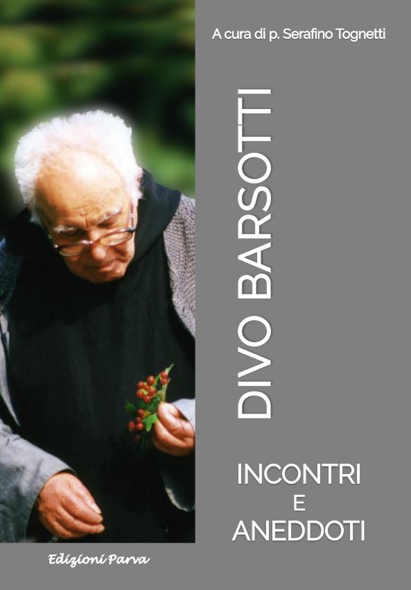 Divo Barsotti - Incontri e aneddoti