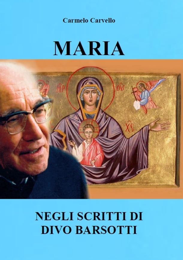 Maria - negli scritti di Divo Barsotti