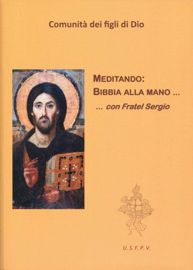 Meditando: Bibbia alla mano ... con Fratel Sergio